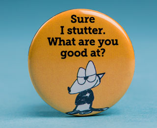 "A pin with a confident Franky Banky under a sentence reading ""Sure, I stutter. What are you good at?"""